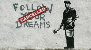 banksy-dreams-cancelled